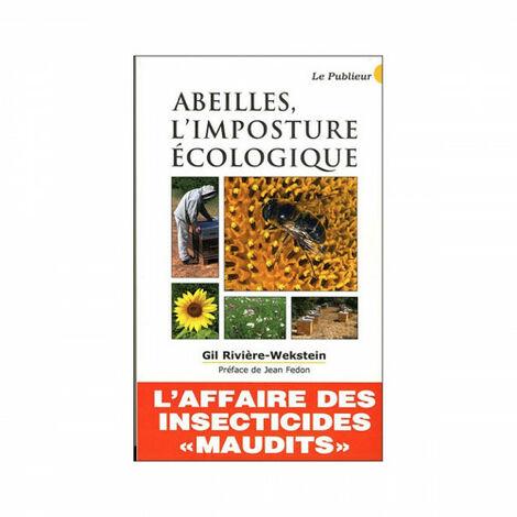 Abeilles, l'imposture écologique, de Gil Rivière-Wekstein