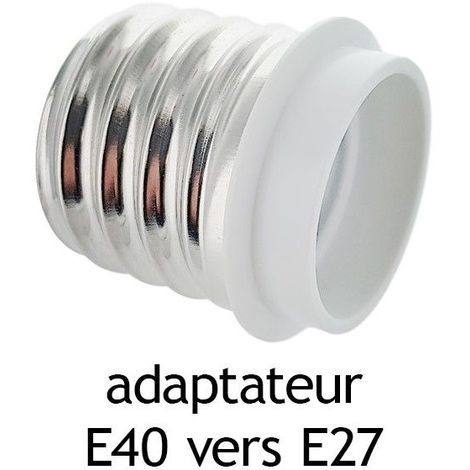 Adaptateur culot E40 vers E27
