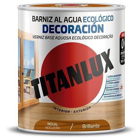 Barniz al agua Ecológico Decoración Brillante Titanlux