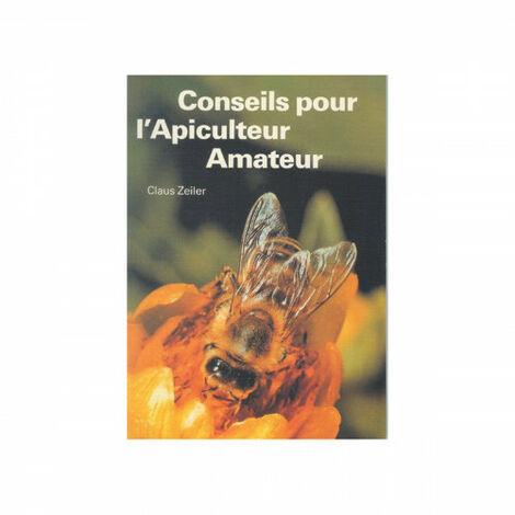 Conseils pour l'apiculteur amateur, de C. Zeiler
