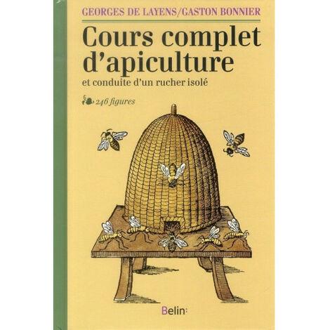 Cours complet d'apiculture, de Georges de Layens et Gaston Bonnier