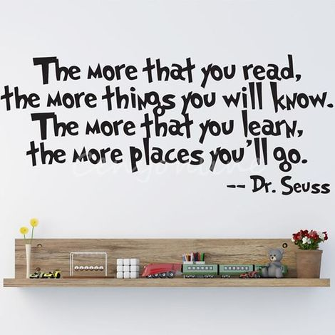 DR SEUSS THE MORE THAT YOU READ YOU KNOW Saying Quote Decor Wall Sticker MXQ