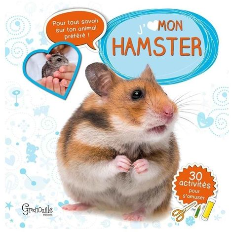 Grenouille Editions - J'aime mon Hamster