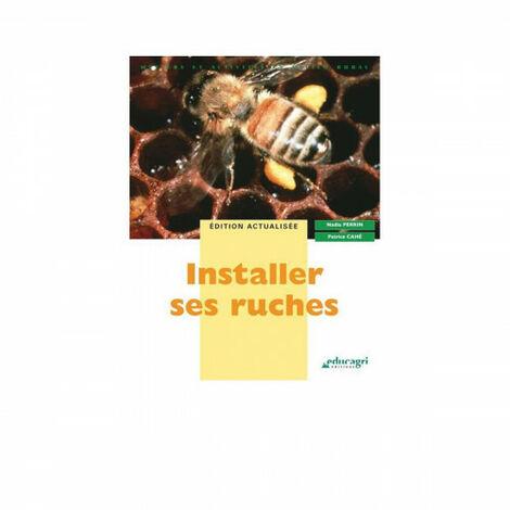 Installer ses ruches, de Nadia Perrin et Patrice Cahé