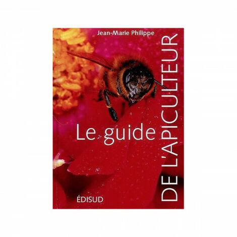 Le guide de l'apiculteur, de Jean-Marie Philippe
