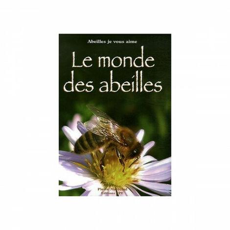 Le monde des abeilles, de Pierre Maréchal