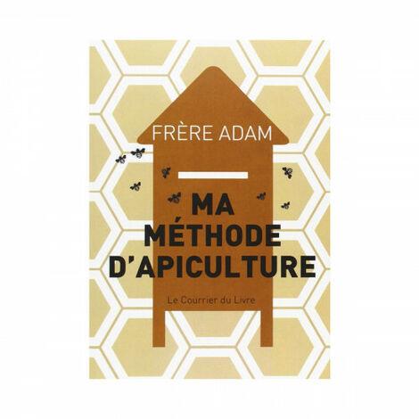 Ma méthode d'apiculture, de Frère Adam