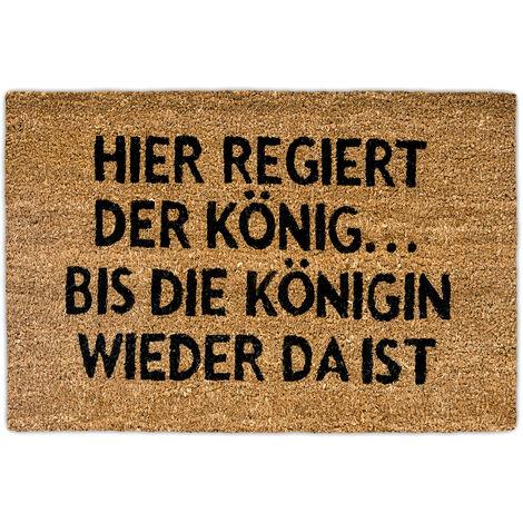 """Paillasson fibre de coco Tapis d'entrée Rectangle avec impression en allemand """"ici règne le roi, jusqu'à ce que la reine revienne"""" humour natte de sol essuie-pieds Lxl: 60 x 40 cm, marron"""