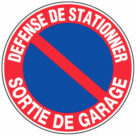 Panneau Défense de stationner - Sortie de garage - Novap