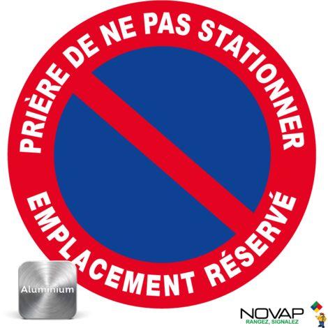 Panneau Prière de ne pas stationner - Emplacement réservé - Alu Ø300mm - 4011721