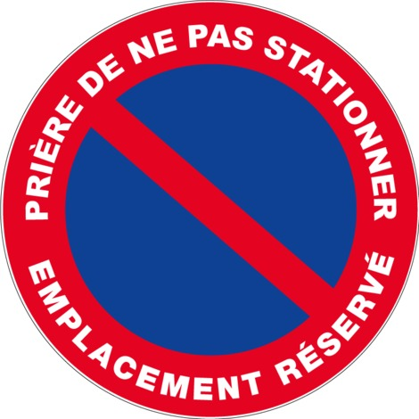 Panneau Prière de ne pas stationner - emplacement réservé - Novap