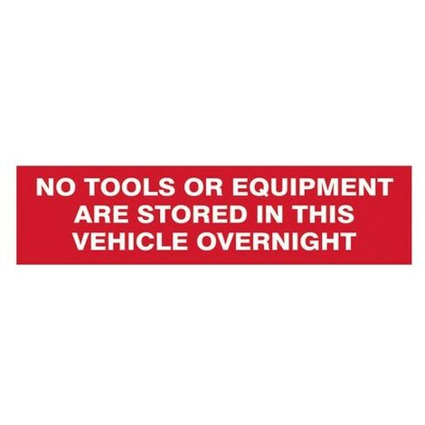 Scan 5256 No Tools Or Equipment Stored In This Vehicle Overnight - SAV/CLG 200 x 50mm
