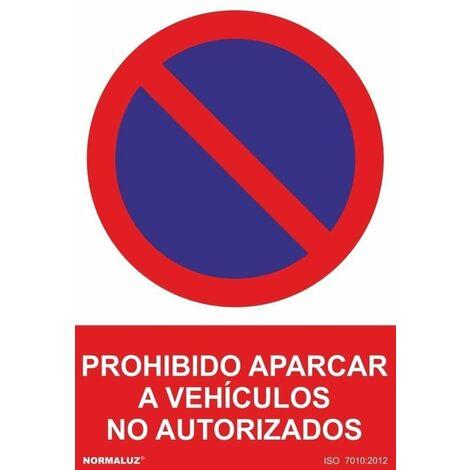 Señal Prohibido Aparcar A Vehículos No Autorizados Con Tintas UV