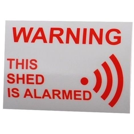 'This Shed is Alarmed' Window Sticker [005-2520]