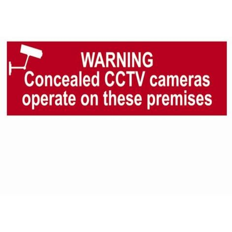 Warning Concealed CCTV Cameras Operate On The